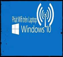 Hướng dẫn cách biến laptop thành trạm phát wifi win 10